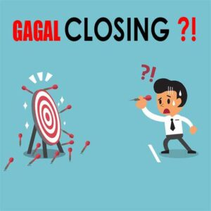 Read more about the article PENYEBAB GAGAL CLOSING